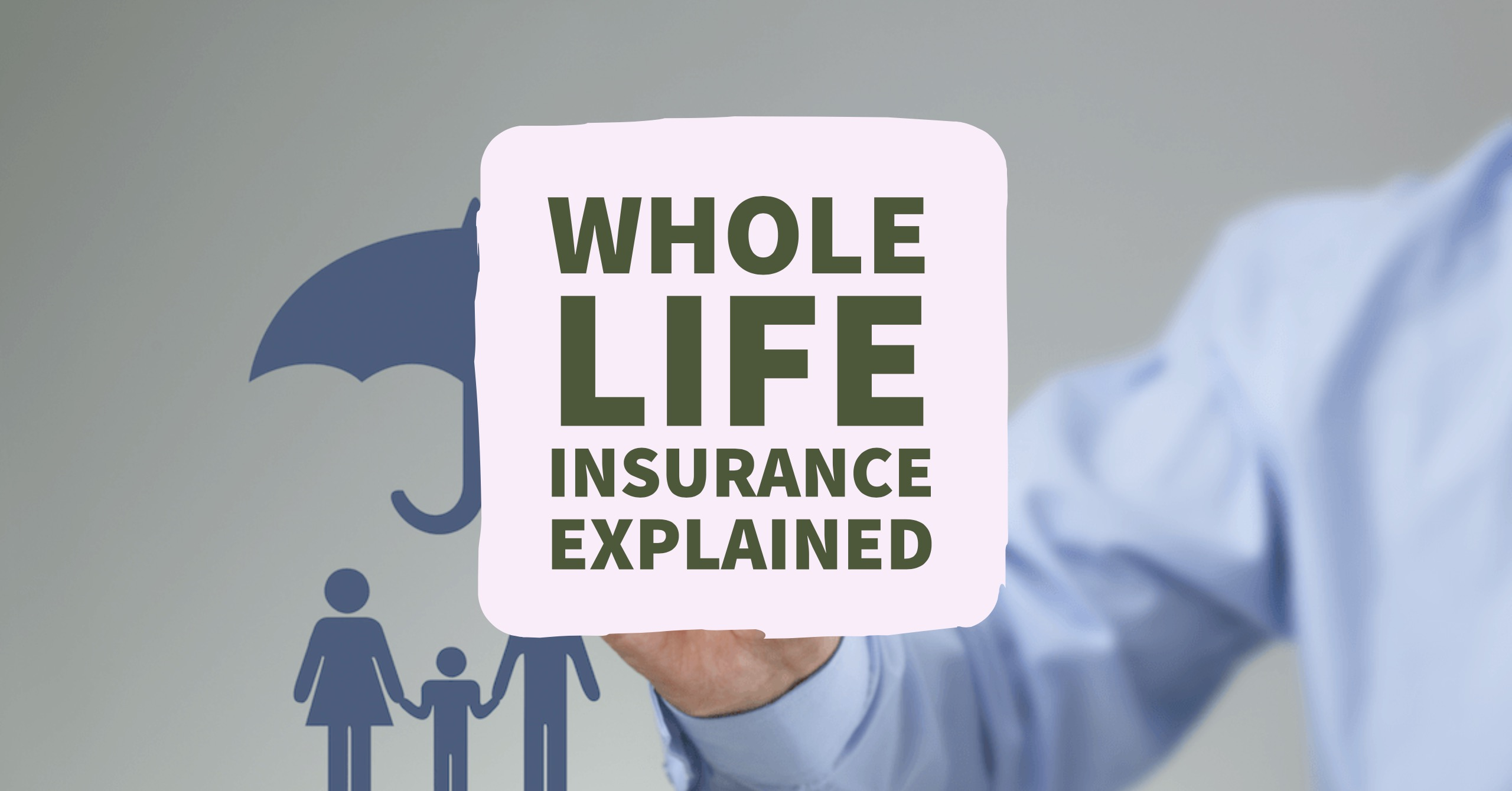 Cheap Whole Life Insurance Quotes Should You Get A Whole Life Insurance Policy We Explain In
