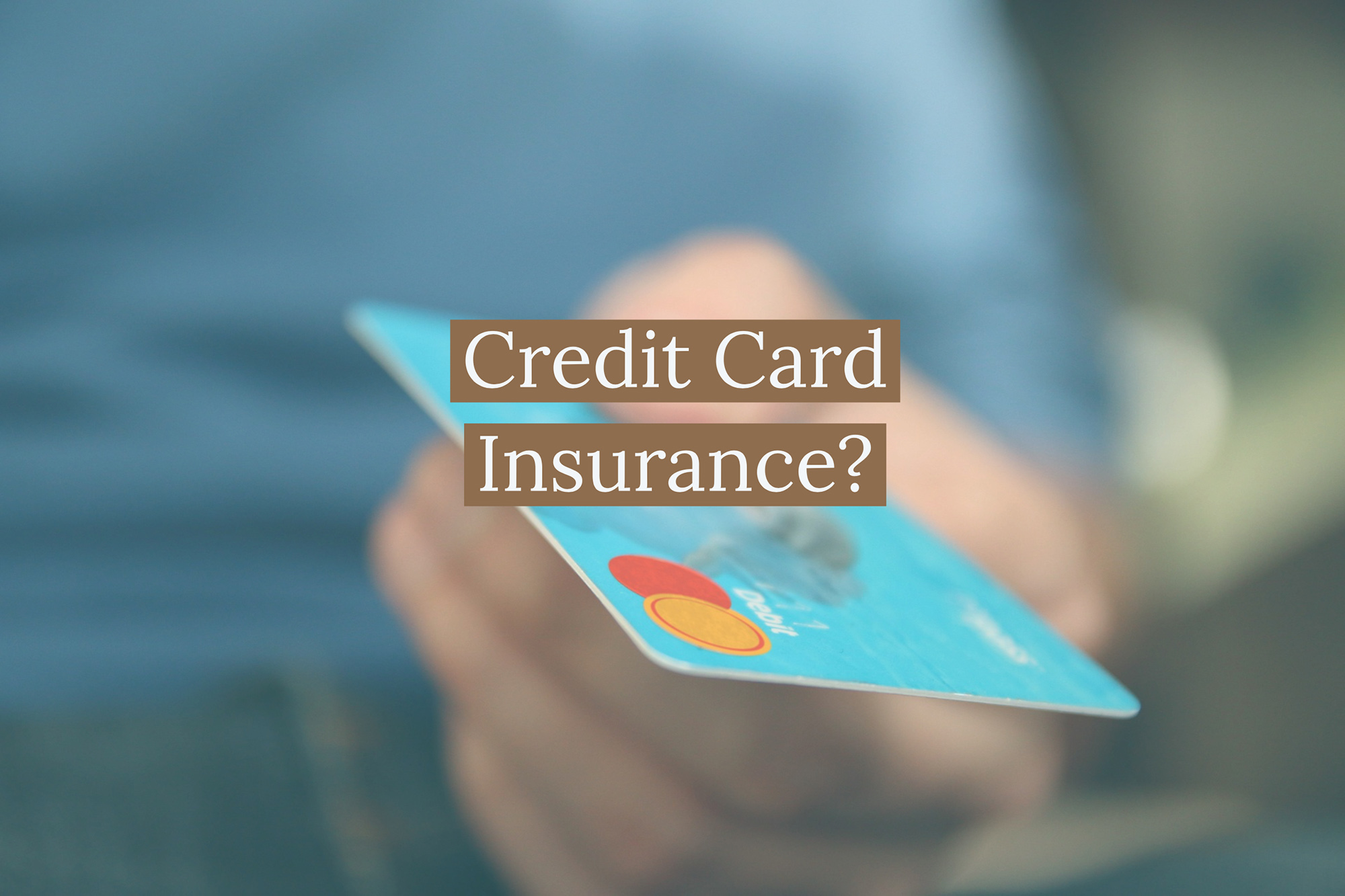 Should Singaporeans Consider Buying Credit Card Insurance?