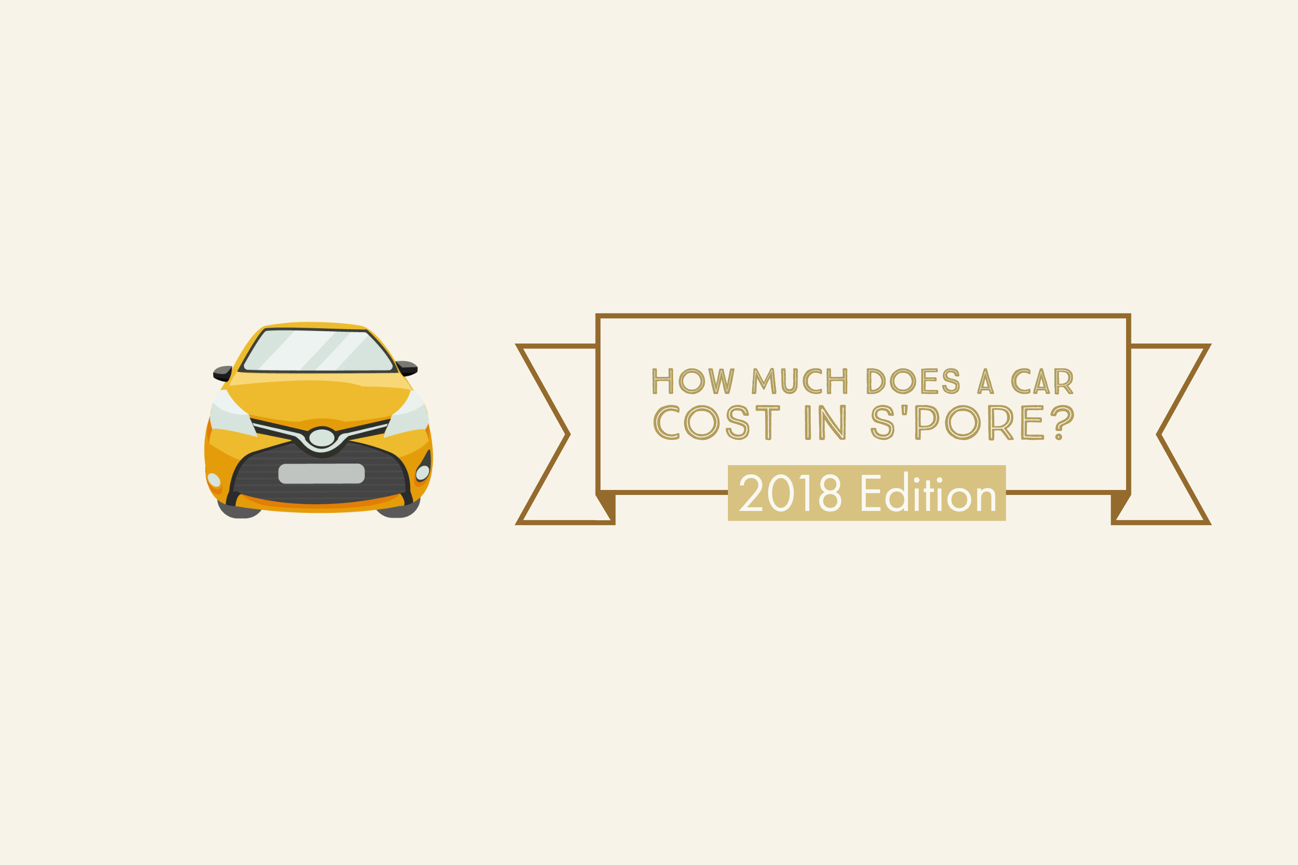 2018 Edition) Cost Of Owning A Car In Singapore Over 10 Years